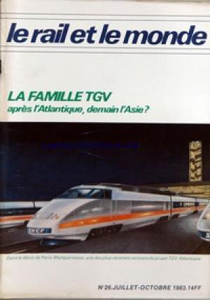 RAIL ET LE MONDE (LE) [No 26] du 01/07/1983 - GABON - EQUIPEMENTS - C.E.A.-U.A.C. - LA FAMILLE TGV - PARIS-SUD-EST - PLUS QU'UNE LIGNE TOUT UN RESEAU - TGV-ATLANTIQUE - L'HERITIER - LE TGV - UN TRANSPORT DE MASSE ENTRE GRANDES VILLES - LE RAIL ET LE CINEMA - LE MONDE DU RAIL - MOTS CROISES - CONFLUENCES ZAIROISES.
