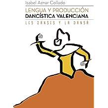 Lengua y producción dancística valenciana: Les Danses y la Dansà