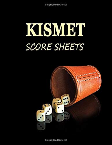 Kismet Score Sheets: Dice Cup Blank form score sheet notebook for the dice game Kismet. Cup Form