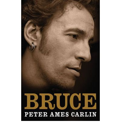 [(Bruce)] [by: Peter Ames Carlin]