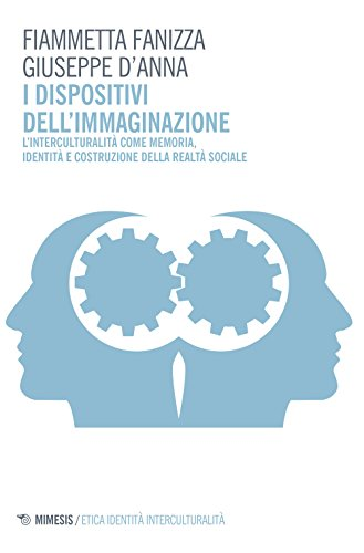 I dispositivi dell'immaginazione. L'interculturalità come memoria, identità e costruzione della realtà sociale