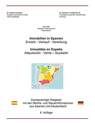 Immobilien in Spanien: Zweisprachiger Ratgeber mit den Rechts- und Steuerinformationen aus Spanien und Deutschland por Roberto Carballo
