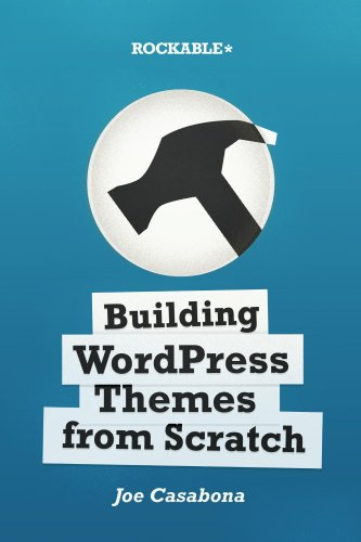 Building Wordpress Themes From Scratch Ebook