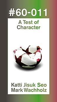 A Test of Character: Fußball, Storytelling und der deutsche Film (60pages 11) von [Jisuk Seo, Katti, Wachholz, Mark]