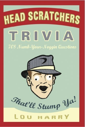 head-scratchers-trivia-708-numb-your-noggin-questions-thatll-stump-ya-by-harry-lou-owsley-anthony-be