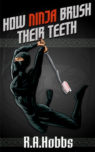 How Ninja Brush Their Teeth (Rogue Ninja) (English Edition ...