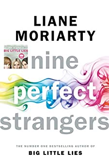 Nine Perfect Strangers: From the bestselling author of Big Little Lies by [Moriarty, Liane]