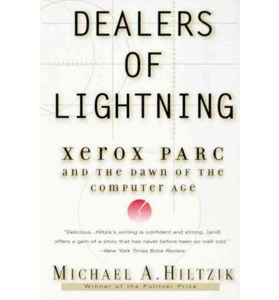 dealers-of-lightning-xerox-parc-and-the-dawn-of-the-computer-age-by-hiltzik-michaelauthorpaperback