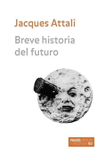 Breve historia del futuro (Estado y Sociedad) por Jacques Attali