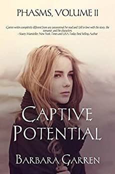 Captive Potential (Phasms Book 2) by [Garren, Barbara]