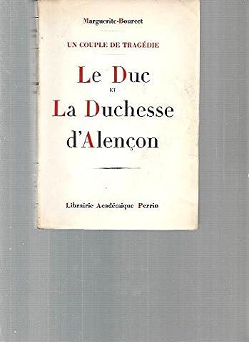 Marguerite Bourcet - Le duc et la duchesse d'Alençon, un