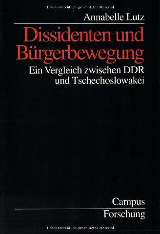 Dissidenten und Bürgerbewegung: Ein Vergleich zwischen DDR und Tschechoslowakei (Campus Forschung) (Annabelle Frühling)