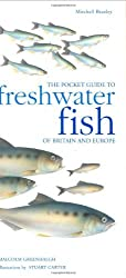 The Pocket Guide to Freshwater Fish of Britain and Europe by Malcolm Greenhalgh (2001-02-15)