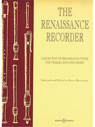 The Renaissance Recorder: A Selection of Renaissance Tunes. Alt-Blockflöte und Klavier.