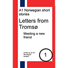Letters from Tromsø: Meeting a new friend: Dual Norwegian-English short stories (Norwegian Edition)