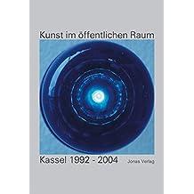 Kunst im öffentlichen Raum: Kassel 1992-2005: Band 2