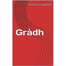 Gràdh (Scots_gaelic Edition)