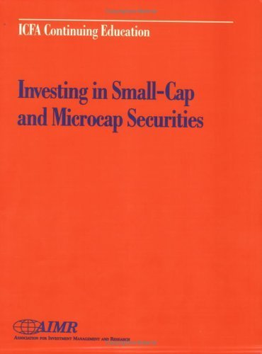 Investing in Small-Cap and Microcap Securities by Claudia E. Mott (1997-03-01)