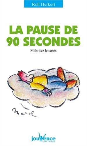 La Pause de 90 secondes : Maîtriser le stress