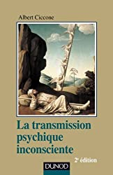La transmission psychique inconsciente - 2e ed.: Identification projective et fantasme de transmission