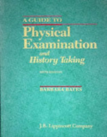 A Guide to Physical Examination and History Taking/a Guide to Clinical Thinking by Barbara, M.D. Bates (1995-01-01)