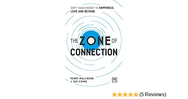 The Zone of Connection: Shift your energy to happiness, love, and beyond