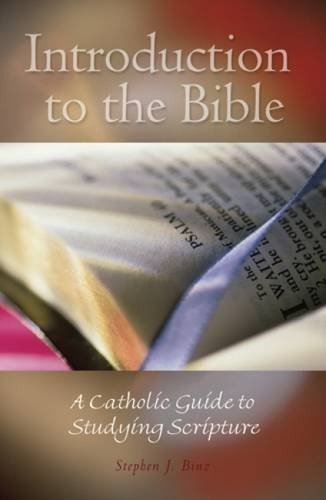 Introduction to the Bible: A Catholic Guide to Studying Scripture by Stephen J Binz (1-May-2007) Paperback