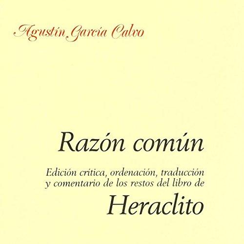 Razón común. Heraclito por Agustin Garcia Calvo