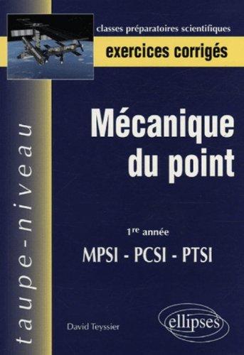 Mécanique du point : MPSI-PCSI-PTSI 1e année, exercices corrigés