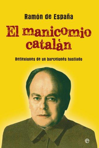 El manicomio catalán (Actualidad) por Ramón de España