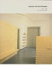 Galerie im Stifterhaus. 1992 bis 2000: Eine Dokumentation (Edition München)