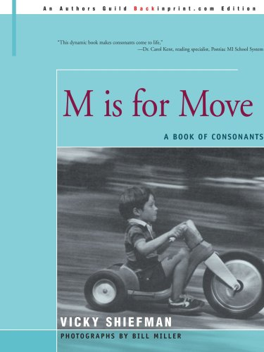 M Is for Move: A Book of Consonants