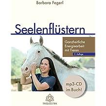 Seelenflüstern: Ganzheitliche Energiearbeit mit Tieren, 2. Auflage