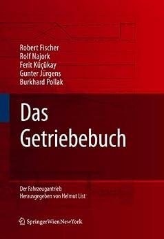Das Getriebebuch (Der Fahrzeugantrieb) von [Fischer, Robert, Kücükay, Ferit, Jürgens, Gunter, Najork,, Pollak,]