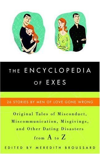 The Encyclopedia of Exes: 26 Stories by Men of Love Gone Wrong (English Edition)