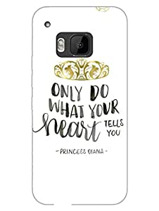 HTC One M9 Cases & Covers - Only Do What Your Heart Tells You - Designer Printed Hard Shell Case