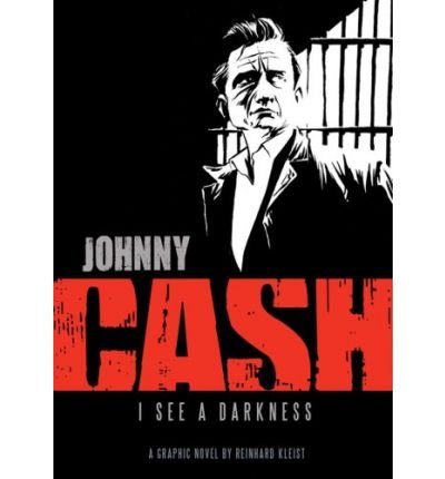 JOHNNY CASH: I SEE A DARKNESS By Kleist, Reinhard (Author) Paperback on 01-Oct-2009
