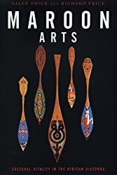 Maroon Arts: Cultural Vitality in the African Diaspora