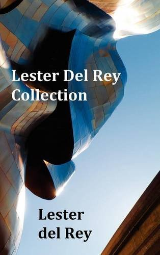 Lester del Rey Collection - Includes Dead Ringer, Let 'em Breathe Space, Pursuit, Victory, No Strings Attached, & Police Your Planet Cover Image