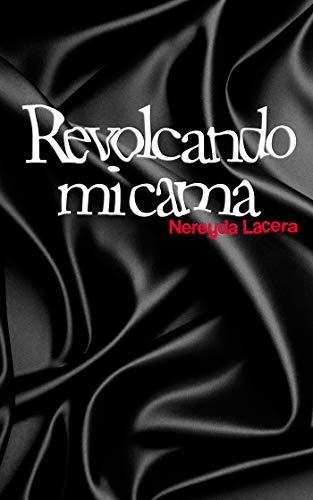 Revolcando mi cama por Nereyda Lacera
