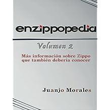 Enzippopedia Volumen 2 Spanish Version (SP): Mas informacion sobre Zippo que tambien deberia conocer: Volume 2
