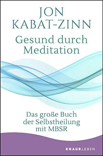Gesund durch Meditation: Das große Buch der