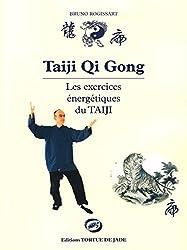 Qi gong : les exercices énergétiques du taiji