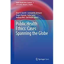 Public Health Ethics: Cases Spanning the Globe (Public Health Ethics Analysis Book 3) (English Edition)