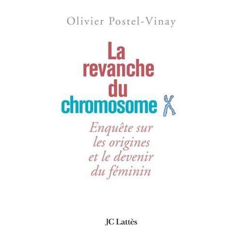 La revanche du chromosome X : Enquête sur les origines et le devenir du féminin