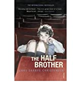 [(The Half Brother)] [ By (author) Lars Saabye Christensen ] [February, 2004]
