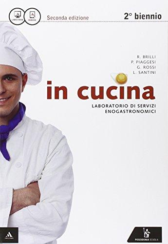 In cucina. Con ricettario. Per gli Ist. Professionali. Con e-book. Con espansione online