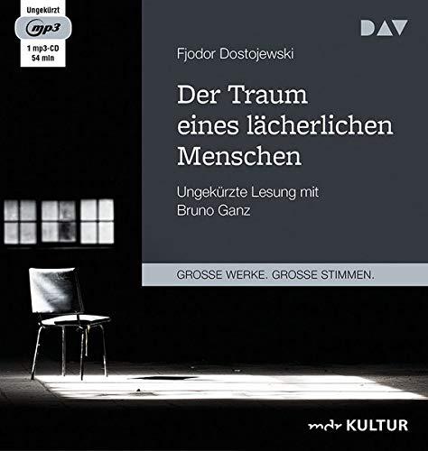 Der Traum eines lächerlichen Menschen: Ungekürzte Lesung mit Bruno Ganz (1 mp3-CD)
