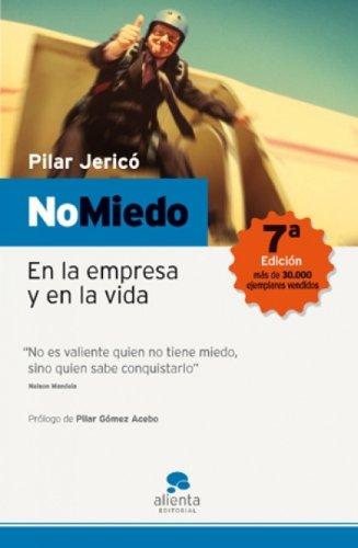 No miedo: En la empresa y en la vida por Pilar Jericó