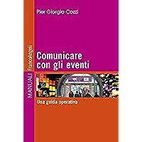 Comunicare con gli eventi. Una guida operativa: Una guida operativa - Guida Esterno